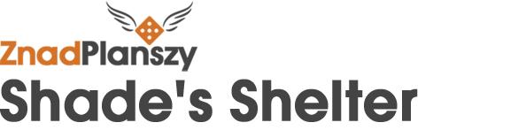 Shade's Shelter ZnadPlanszy.pl